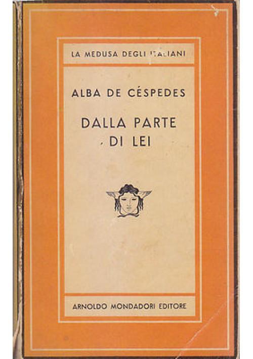 DALLA PARTE DI LEI di Alba De Cespedes 1949 Mondadori I edizione prima Medusa