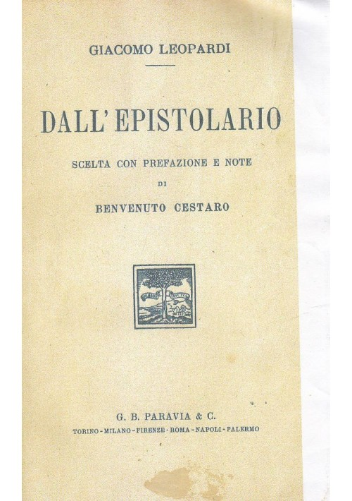 DALL'EPISTOLARIO DI GIACOMO LEOPARDI A cura di Benvenuto Cestaro 1933 Paravia
