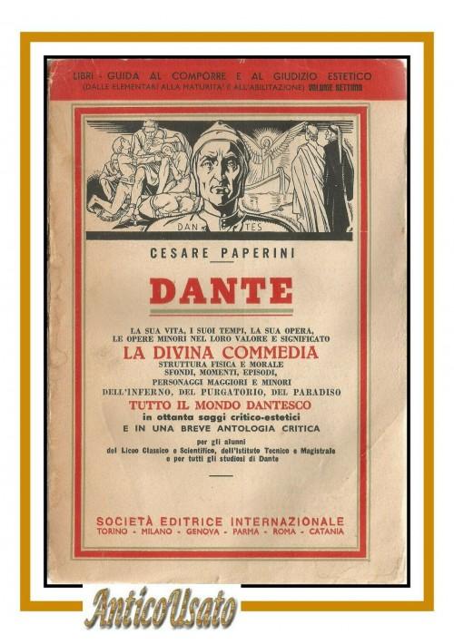 DANTE LA SUA VITA I SUOI TEMPI LA SUA OPERA di Cesare Paperini 1952 libro