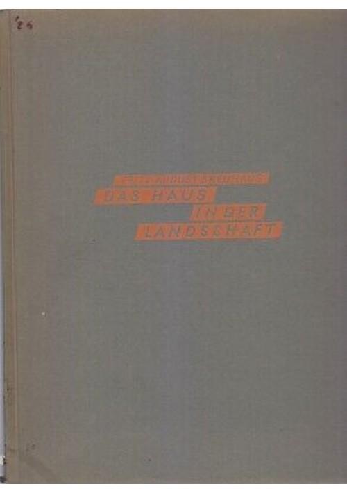 DAS HAUS IN DER LANDSHAFT Fritz August Breuhaus 1926 Julius Hoffmann architettur