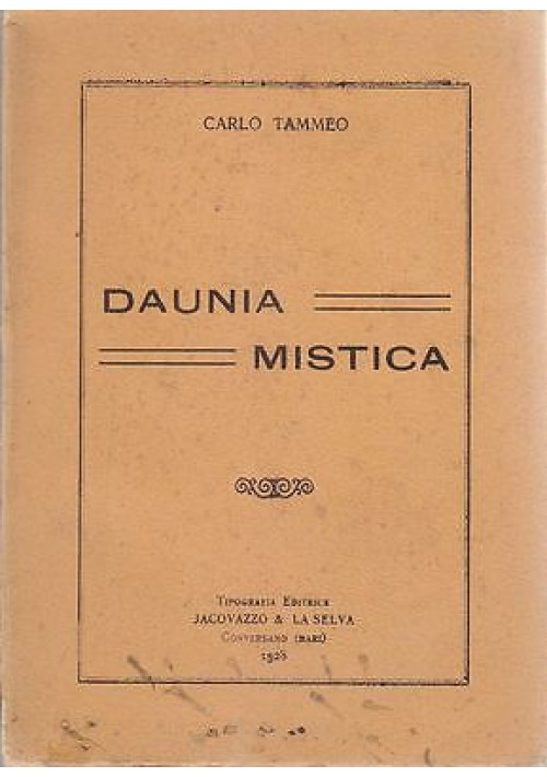 DAUNIA MISTICA di Carlo Tammeo 1928 Jacovazzo e La Selva Conversano - Foggia