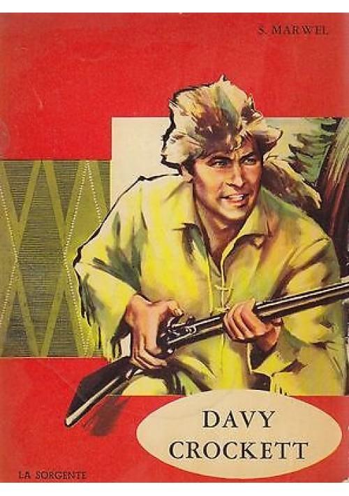 DAVY CROCKETT di S. Marwell - Edizione La Sorgente 1963 - illustrato