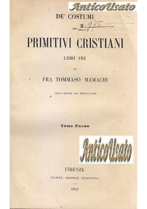 DE' COSTUMI DEI PRIMITIVI CRISTIANI Fra Tommaso Mamachi 1853 Soc Edit Fiorentina