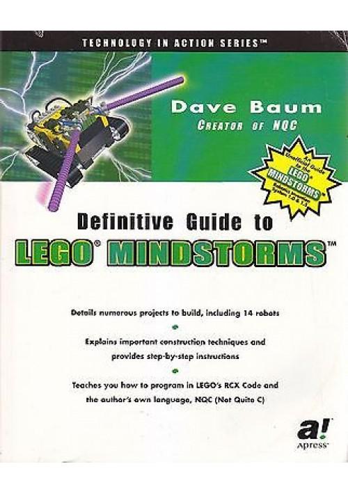 DEFINITIVE GUIDE TO LEGO MINDSTORMS di Dave Baum  -  a ! Apress 2000