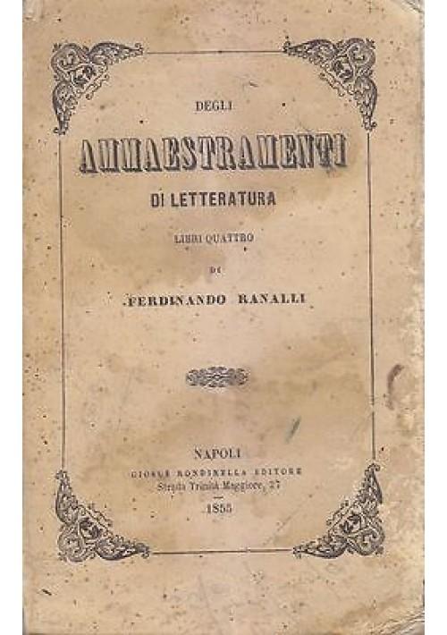 DEGLI AMMAESTRAMENTI DI LETTERATURA LIBRI QUATTRO di Ferdinando Ranalli 1855