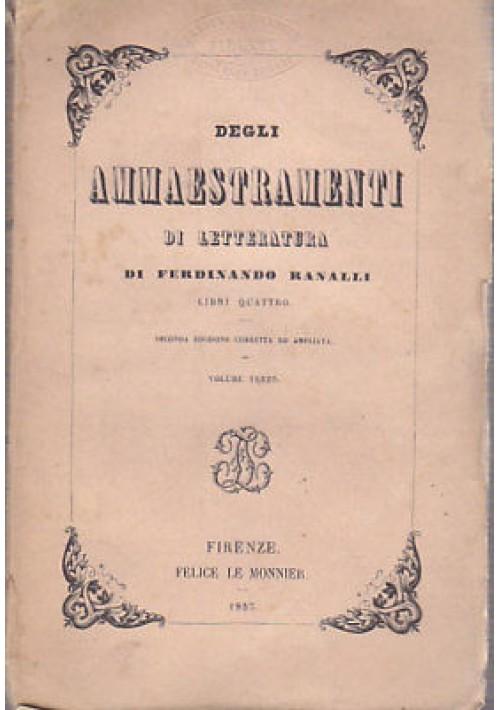 DEGLI AMMAESTRAMENTI DI LETTERATURA di Ferdinando Ranalli VOLUME TERZO - 1857