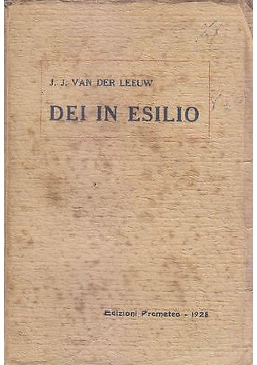 DEI IN ESILIO di J. J. Van Der Leeuw 1928 Edizioni Prometeo