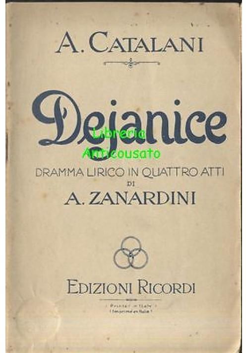 DEJANICE di A. Catalani - libretto d'opera - Ricordi - Zanardini 1920 Lirica