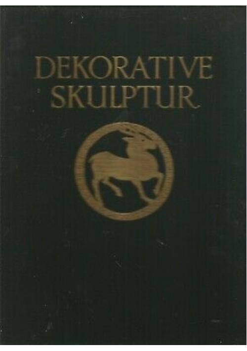 DEKORATIVE SKULPTUR Georg Kowalczy 1926 Ernst Wasmuth - introduz. August Koster
