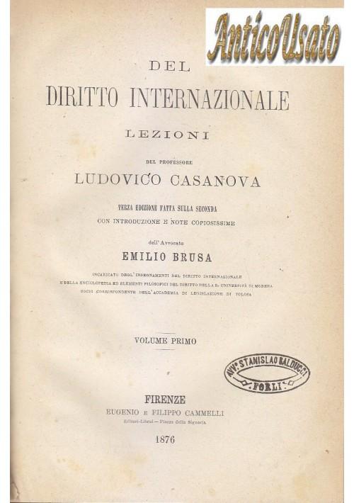 DEL DIRITTO INTERNAZIONALE di Ludovico Casanova 2 volumi 1876 Cammelli Firenze