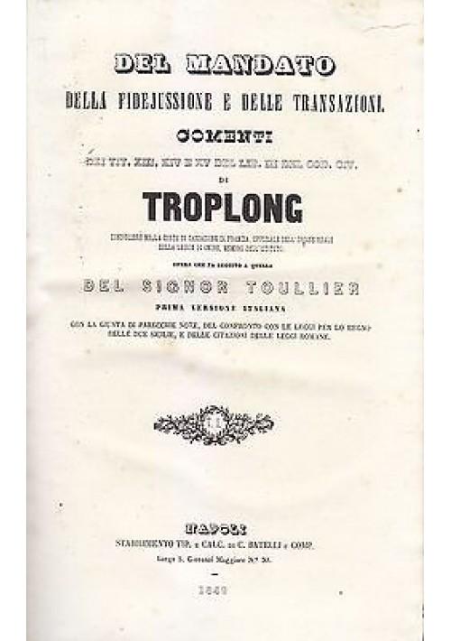 DEL MANDATO DELLA FIDEJUSSIONE E DELLE TRANSAZIONI di Troplong 1846 Batelli