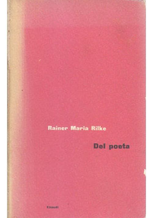 DEL POETA di Rainer Maria Rilke - Einaudi I edizione 1955