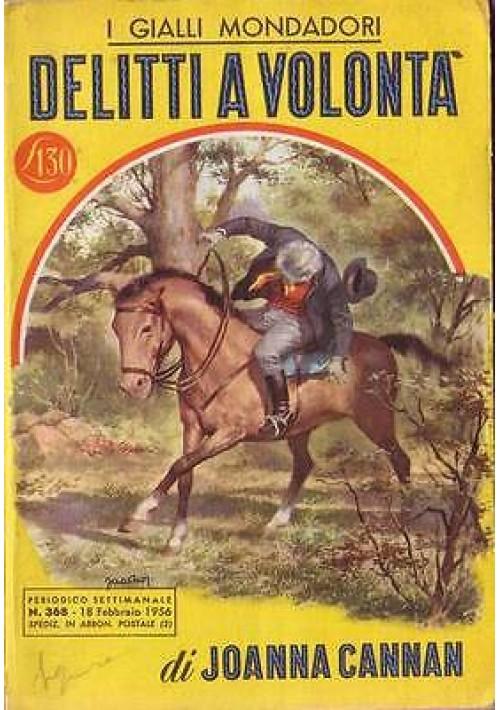 DELITTI A VOLONTA' di Joanna Cannan Mondadori i gialli n 368 18 febbraio 1956