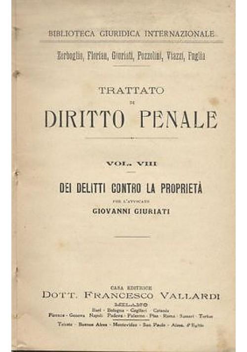 DELITTI CONTRO LA PROPRIETA'  Giovanni Giurati 1904 (?) Vallardi diritto penale