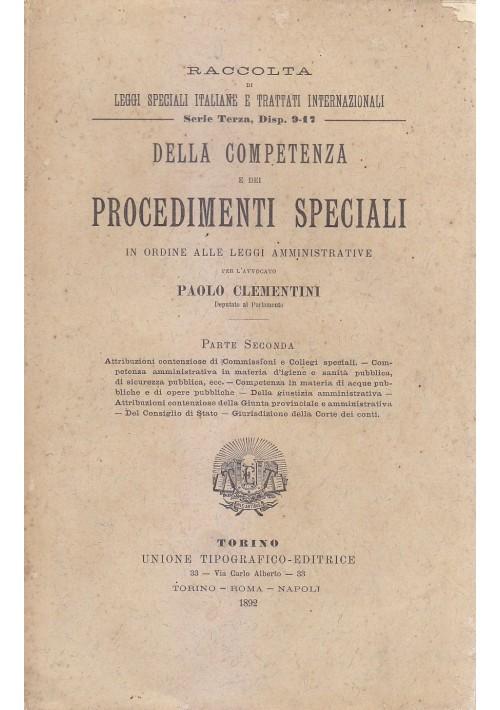 DELLA COMPETENZA E DEI PROCEDIMENTI SPECIALI Parte II Di P. Clementini 1892 UTET
