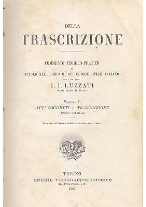 DELLA TRASCRIZIONE COMMENTO TEORICO PRATICO di Luzzati Volume I 1905 UTET