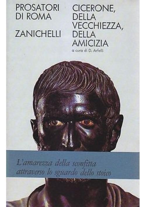 DELLA VECCHIEZZA – DELL'AMICIZIA di Cicerone Zanichelli Editore, 1982