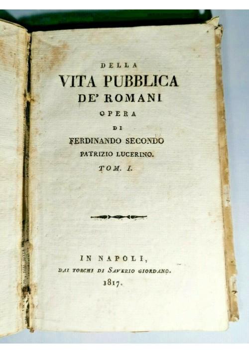 DELLA VITA PUBBLICA DE ROMANI tomo I di Ferdinando Secondo 1817 libro antico