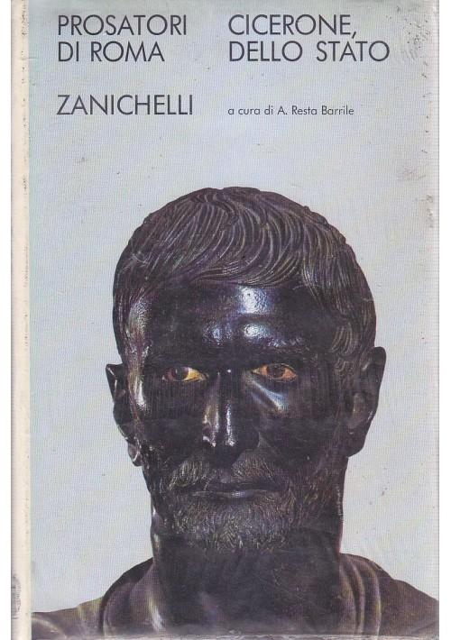 DELLO STATO di CICERONE a cura  Resta Barrile 1972 Zanichelli prosatori di Roma