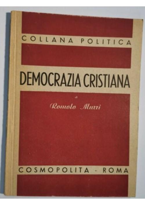 DEMOCRAZIA CRISTIANA Di Romolo Murri 1944 Cosmopolita collana politica libro
