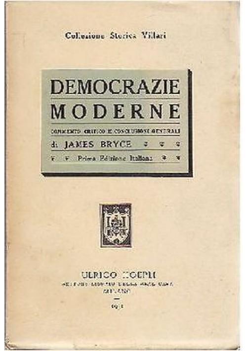 DEMOCRAZIE MODERNE COMMENTO CRITICO  E CONCLUSIONI GENERALI di Jammes Bryce 1931