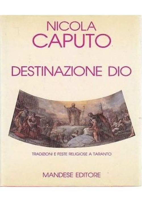 DESTINAZIONE DIO TRADIZIONI FESTE RELIGIOSE A TARANTO Nicola Caputo 1984 Mandese