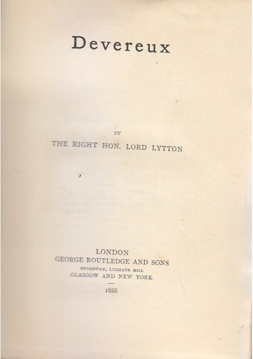 DEVEREUX Right Hon. Lord Lytton 1888 George Routledge And Sons London