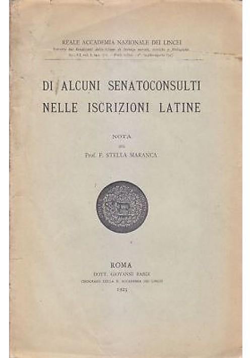 DI ALCUNI SENATOCONSULTI NELLE ISCRIZIONI LATINE di Stella Maranca 1925 Lincei *