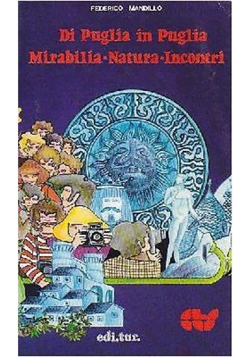 DI PUGLIA IN PUGLIA mirabilia natura incontri di Federico Mandillo - 1980