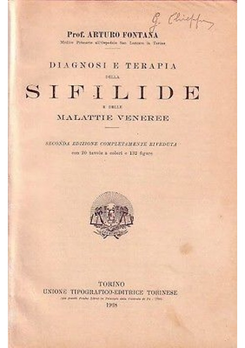 DIAGNOSI E TERAPIA DELLA SIFILIDE E DELLE MALATTIE VENEREE  Arturo Fontana 1928