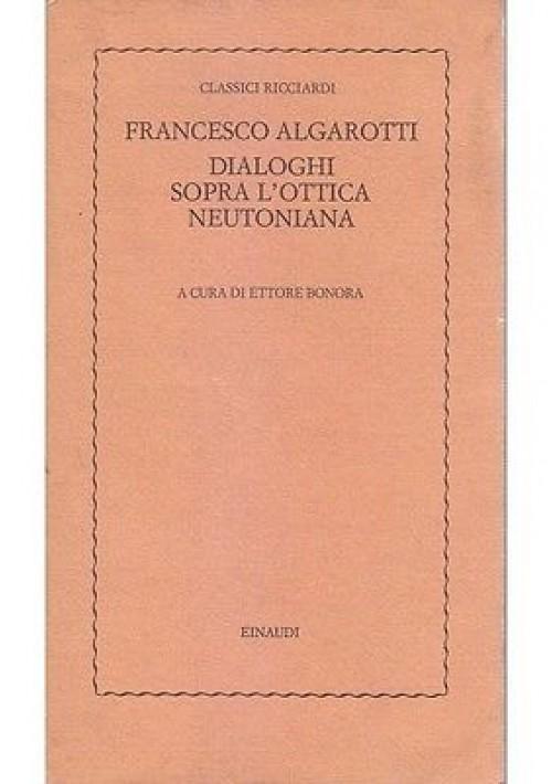 DIALOGHI  SOPRA L OTTICA NEUTONIANA di Francesco Algarotti - Einaudi 1977