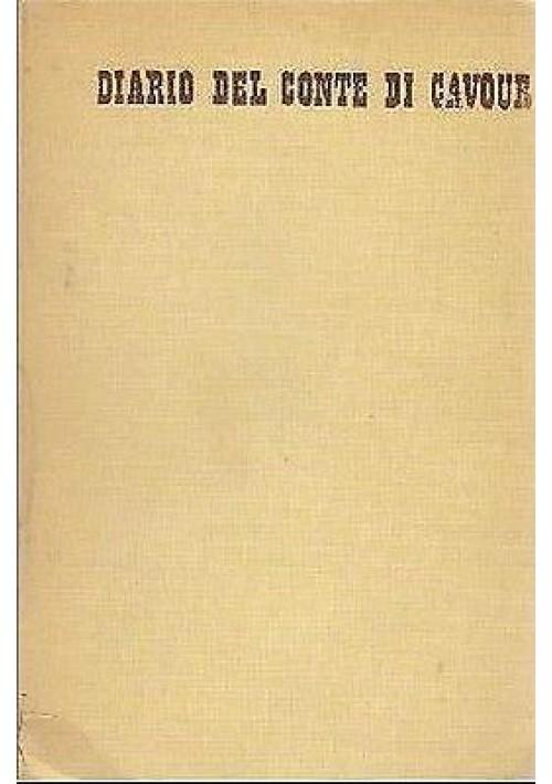 DIARIO DEL CONTE DI CAVOUR (1833 - 1843) Rizzoli 1941 note di Luigi Salvatorelli