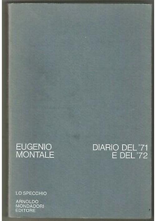 DIARIO DEL'71 E DEL 72 di Eugenio Montale1973 Arnoldo Mondadori lo specchio