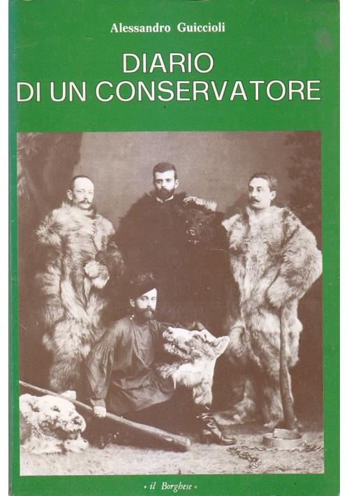 DIARIO DI UN CONSERVATORE di Alessandro Guiccioli 1973 Il Borghese editore