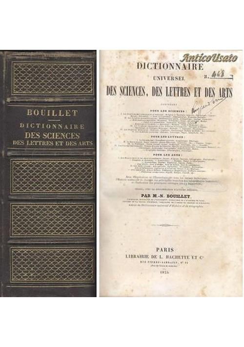 DICTIONNAIRE UNIVERSEL DES SCIENCES DES LETTRES ET DES ARTS di Bouillet 1854