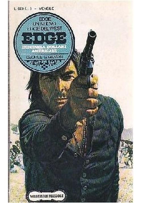 DIECIMILA DOLLARI AMERICANI – EDGE - di George G Gilman 1976 Rizzoli editore