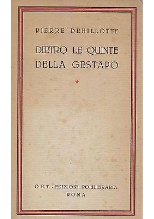 DIETRO LE QUINTE DELLA GESTAPO di Pierre Dehillotte O.E.T. Edizione Polilibraria