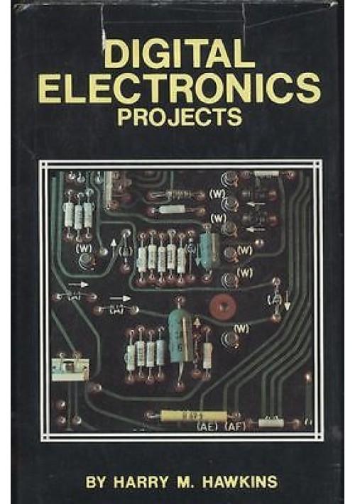 DIGITAL ELECTRONICS PROJECTS di Harry M. Hawkins 1983 Tab Books