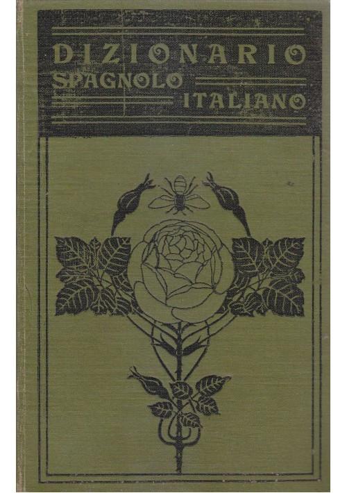 DIZIONARIO SPAGNOLO - ITALIANO di l.Bacci e A.Savelli 1908 Barbera editore