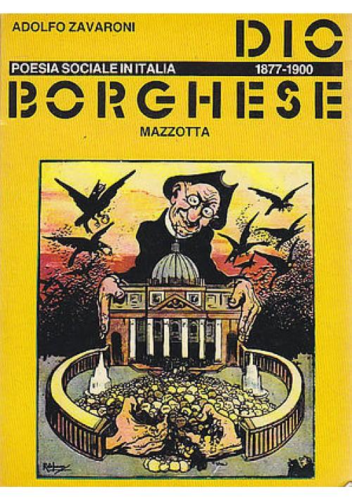DIO BORGHESE poesia sociale italiana di Adolfo Zavaroni 1978 Mazzotta