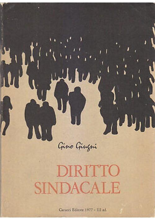 DIRITTO SINDACALE - Gino Giugni 1977 Cacucci Editore III edizione
