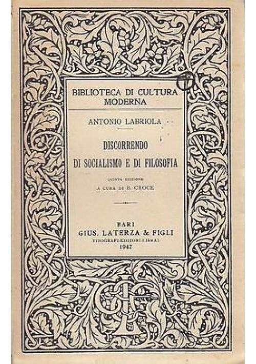DISCORRENDO DI SOCIALISMO E DI  FILOSOFIA di Antonio Labriola - Laterza 1947
