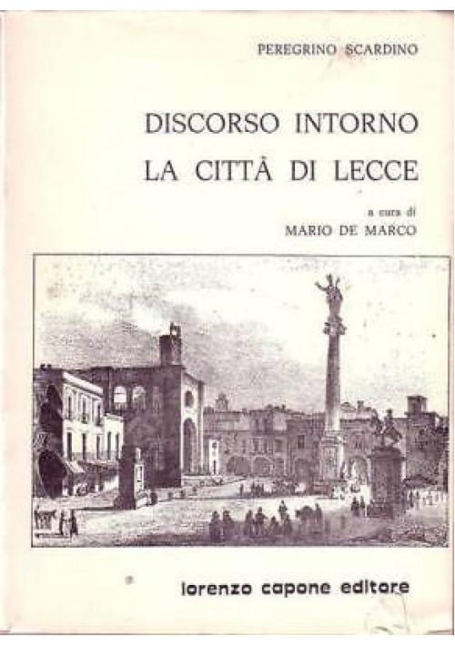DISCORSO INTORNO ALLA CITTA' DI LECCE di P. Scardino 1978 Lorenzo Capone editore
