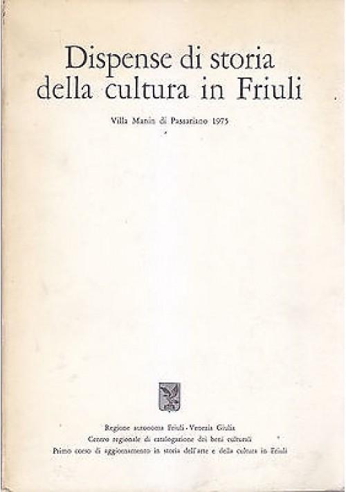 DISPENSE DI STORIA DELLA CULTURA IN FRIULI  Villa Manin di Passariano 1975