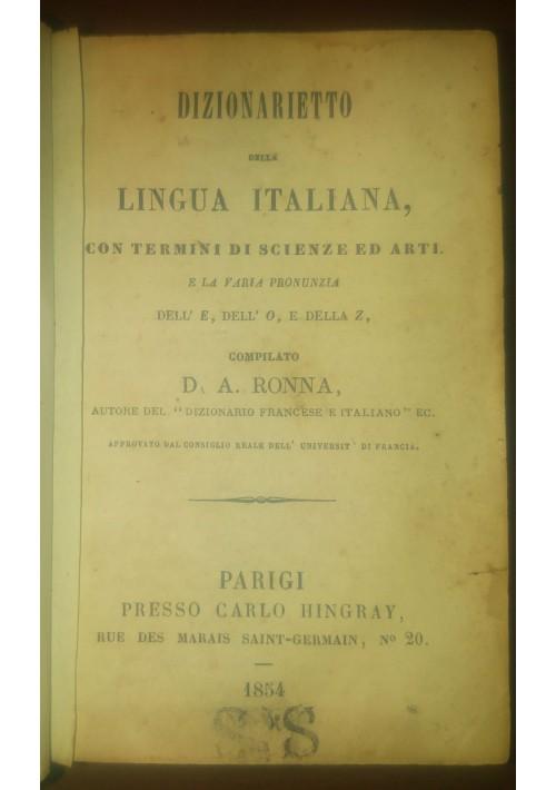 DIZIONARIETTO DELLA LINGUA ITALIANA CON TERMINI DI SCIENZE ED ARTI Ronna 1854 *