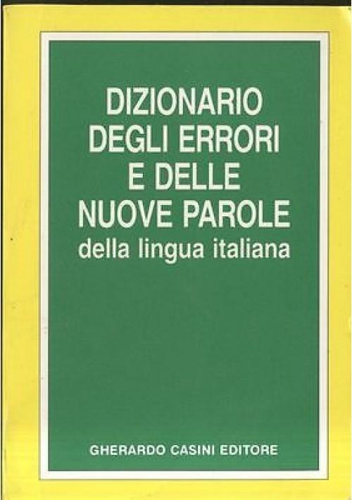 DIZIONARIO DEGLI ERRORI E DELLE NUOVE PAROLE DELLA LINGUA ITALIANA