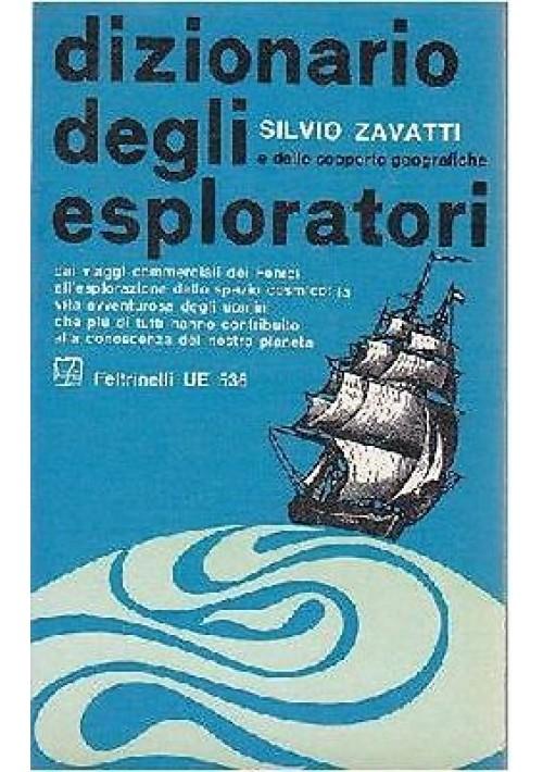 DIZIONARIO DEGLI ESPLORATORI E DELLE SCOPERTE GEOGRAFICHE di Silvio Zavatti 1967