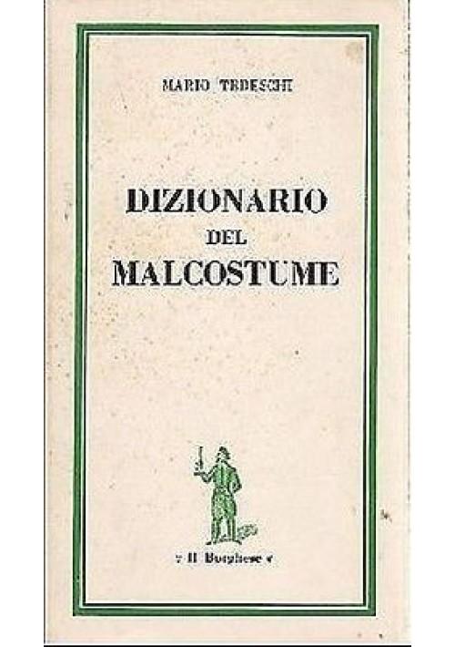 DIZIONARIO DEL MALCOSTUME di Mario Tedeschi - Il Borghese editore 1962  libro