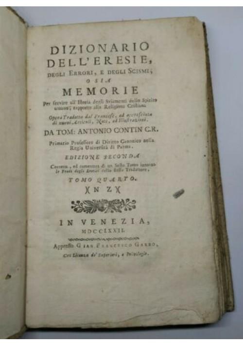 DIZIONARIO DELL ERESIE DEGLI ERRORI E DEGLI SCISMI tomo IV 1772 Venezia Garbo