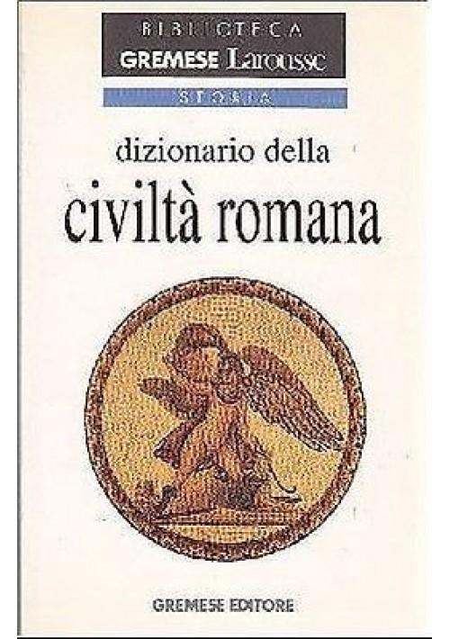 DIZIONARIO DELLA CIVILTÀ ROMANA di Jean Fredouille - Gremese  editore, 1995